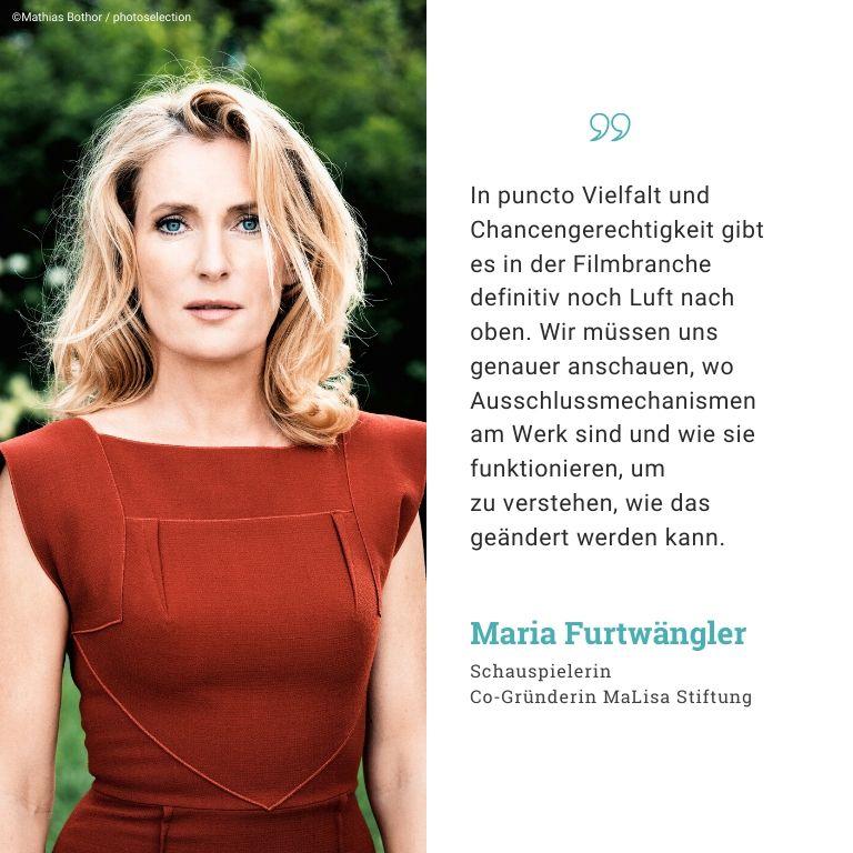 Maria Furtwängler, Schauspielerin: In puncto Vielfalt und Chancengerechtigkeit gibt es in derFilmbranche definitiv noch Luft nach oben. Wir müssenuns genauer anschauen,wo Ausschlussmechanismen am Werk sind und wie sie funktionieren, um zuverstehen, wie das geändert werden kann.