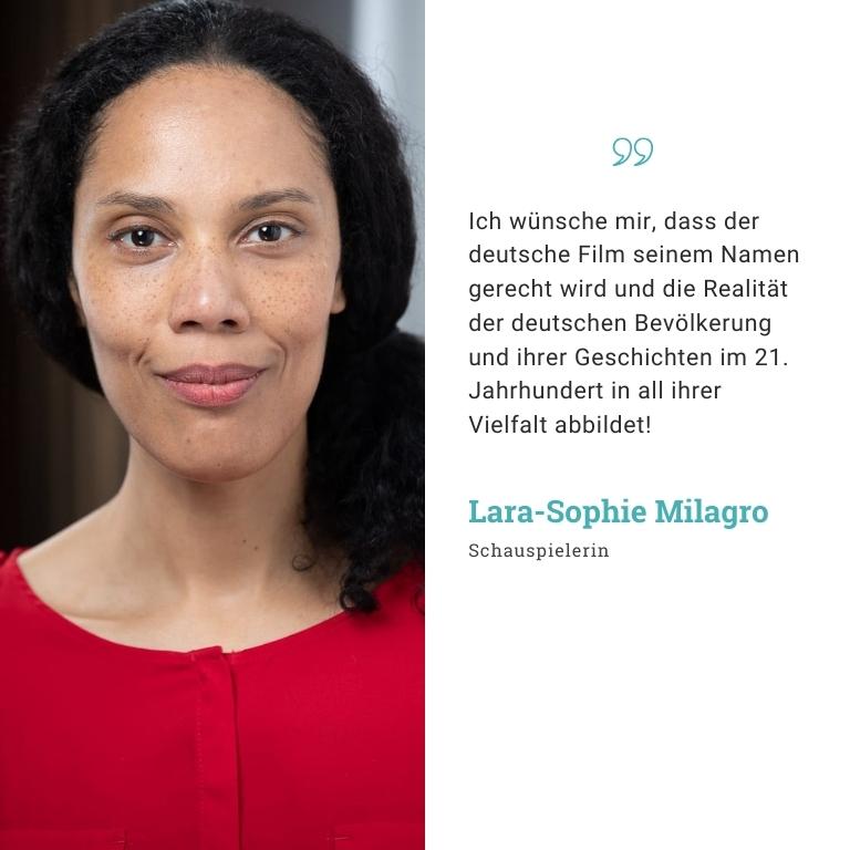 Lara-Sophie Milagro: Ich wünsche mir, dass der deutsche Film seinem Namen gerecht wird und die Realität der deutschen Bevölkerung und ihrer Geschichten im 21. Jahrhundert in all ihrer Vielfalt abbildet!